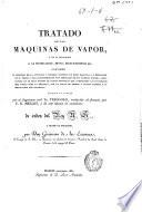 Tratado de las máquinas de vapor, y de su aplicación a la navegación, minas, manufacturas etc