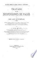 Tratado de las suspensiones de pagos y de las quiebras