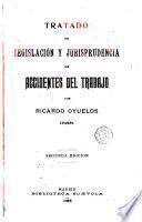 Tratado de legislación y jurisprudencia de Accidentes del Trabajo