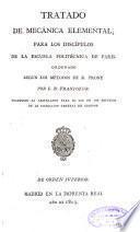 Tratado de mecánica elemental, para los discípulos de la Escuela Politécnica de Paris, ordenado según los métodos de R. Prony