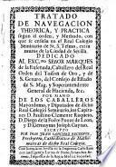 Tratado de navegacion theorica y practica segun el orden ... con que se enseña en el Real Colegio Seminario de Sr. S. Telmo, extra muros de la ciudad de Sevilla