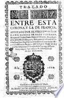 Tratado de paz entre esta Corona, y la de Francia; aiustado por el excelmo señor d. Luis Mendez de Haro y Guzman ...