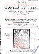 Tratado de Purgatorio contra Luthero y otros herejes ... y Tratado de Consideraciones espirituales sobre el Libro de Job