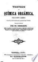 Tratado de química orgánica, por Justo Liebig, revisado y considerablemente aumentado por el autor, publicado en Francés por Ch. Gerhardt