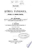 Tratado de química patológica aplicada a la medicina práctica