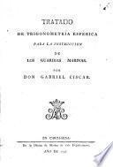Tratado de trigonometría esférica para la instruccion de los guardias marinas