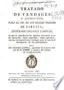 Tratado de vendages y apósitos para el uso de los Reales Colegios de cirujía, ilustrado con once láminas, en que se manifiestan los apósitos necesarios á cada operacion ...
