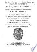 Tratado definitivo de paz, amistad, y alianza entre s.m. el Rey de España y de las Indias D. Fernando VII, y en su real nombre la Suprema Junta central gubernativa de los reynos de España y de los de Indias, y s.m. el Rey del Reyno Unido de la Gran-Bretaña é Irlanda