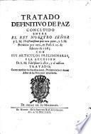 Tratado definitivo de Paz concluido entre el Rey Nuestro Señor y S. M. Christianissima por una parte, y S. M. Británica por otra, en Paris á 10. de Febrero de 1763, con sus articulos preliminares, y la accession de S. M. Fidelísima á ellos, y al mismo Tratado, etc. Fr. and Span