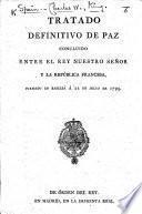 Tratado definitivo de paz concluido entre el reynuestro Señor y la República Francesa, etc. [22 July, 1795.] Span. & Fr