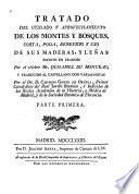 Tratado del cuidado y aprovechamiento de los montes y bosques, corta, poda, beneficio y uso de sus maderas, y leñas