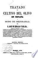Tratado del cultivo del olivo en España y modo de mejorarlo