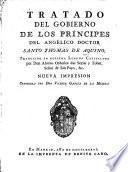 Tratado del gobierno de los príncipes del Angélico doctor Santo Thomás de Aquino