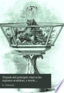 Tratado del principio vital en las regiones acuáticas, y teoría completa de los acuavivariums