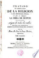 Tratado del verdadero origen de la Religión y sus principales épocas, en que se impugna la obra de Dupuis, titulada: Origen de todos los cultos