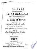 Tratado del verdadero origen de la religion y sus principales épocas, en que se impugna la obra de Dupuis titulada: Origen de todos los cultos