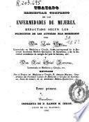 Tratado elemental completo de las enfermedades de mujeres