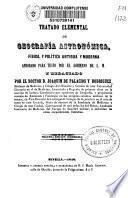 Tratado elemental de geografía astronómica, física, y política antigua y moderna