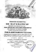 Tratado elemental de matemáticas para estudio de los caballeros seminaristas del Real Seminario de nobles de Madrid y demás casas de educación del reino
