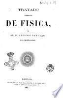 Tratado elementar de fisica por el p. Antonio Canudas de la Compañia de Jesus