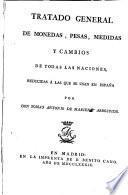 Tratado general de monedas, pesas, medidas y cambios de todas las naciones