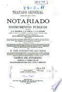 Tratado general filosófico-legal, teórico y práctico de notariado y de instrumentos públicos relativos á la propiedad, á la familia y á la sucesión ...