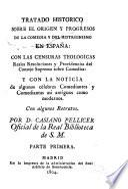 Tratado historico sobre el origen y progresos de la comedia y del histrionismo en España