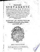 Tratado nueuamente impresso, de todas las enfermedades de los Riñones, Vexiga, y Carnosidades de la verga, y Vrina, etc