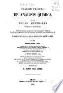 Tratado práctico de analisis quimica de las aguas minerales potables y económicas