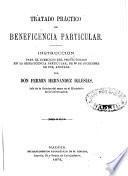 Tratado práctico de beneficiencia particular; instruccion, anatoda par F. Hernádez Iglesias