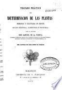 Tratado práctico de determinación de las plantas indígenas y cultivadas en España de uso medicinal, alimenticio e industrial