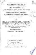 Tratado práctico de dispensas, así matrimoniales como de votos, irregularidades y simonías
