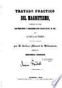 Tratado práctico del magnetismo,ó resumen de todos los principios y procedimientos usados hasta el día