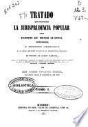 Tratado que continuando la jurisprudencia popular sobre pleitos de menor cuantía, comprende el procedimiento correspondiente a los demás negocios civiles de la jurisdicción ordinaria