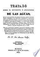 Tratado sobre el movimiento y aplicaciones de las aguas ...