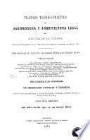 Tratado teórico-práctico de agrimensura y arquitectura legal