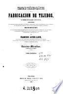 Tratado teórico-práctico de la fabricación de tejidos, el primero que ha salido a la luz en España ...