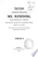 Tratado teórico-práctico del Matrimonio de sus impedimentos y dispensas