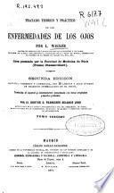 Tratado teórico y práctico de las enfermedades de los ojos