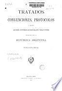 Tratados, convenciones, protocolos y demás actos internacionales vigentes celebrados por la República Argentina