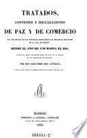 Tratados, convenios y declaraciones de paz y de comercio... desde el año de 1700 hasta el día