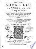 Tratados sobre los Euangelios de la quaresma. Compuestos por el maestro fray Diego Lopez de Andrade, portugues, predicador de la orden de San Agustin en San Felipe de Madrid. ... Tomo primero [-segundo]