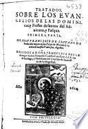 Tratados sobre los Euangelios de las Dominicas y Fiestas de santos del Aduiento y Pascua