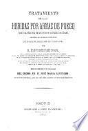 Tratamiento de las heridas por armas de fuego segun la práctica de los médicos militares españoles