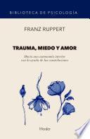 Trauma, miedo y amor