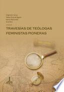 Travesías de teólogas feministas pioneras