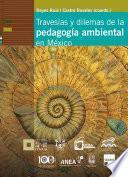 Travesías y dilemas de la pedagogía ambiental en México