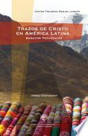 Trazos de Cristo en América Latina