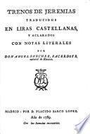Trenos de Jeremias traducidos en liras castellanas con notas literales