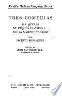 Tres comedias: Sin querer, De pequeñas causas, Los intereses creados